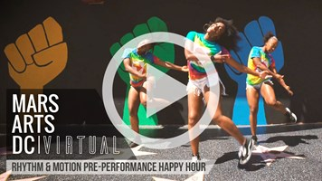 Mars Arts DC: Virtual - Rhythm & Motion Pre-Performance Happy Hour - October 19 Recording